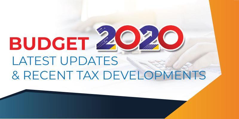 Budget 2020 - Latest Updates & Recent Tax Developments